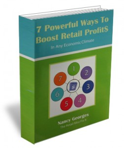 7 Powerful Ways To Boost REtail Profits by Nancy Georges